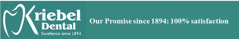 Kriebel Dental Promise: 100% satisfaction for quality dental care